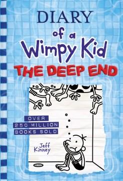 The deep end. - Jeff Kinney