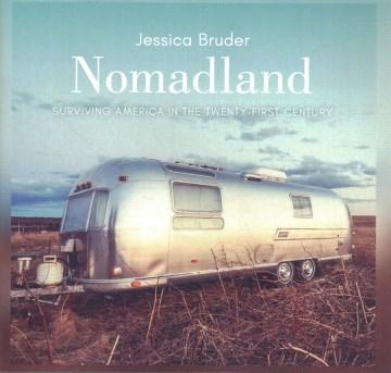 Nomadland : surviving America in the twenty-first century - Jessica Bruder