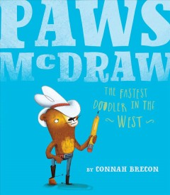 Paws McDraw : the fastest doodler in the West - Connah Brecon
