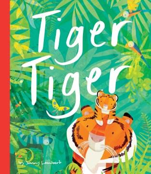 Tiger tiger - Jonny Lambert