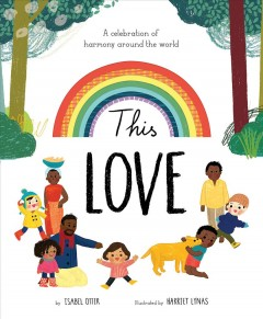 This love : a celebration of harmony around the world - Isabel Otter