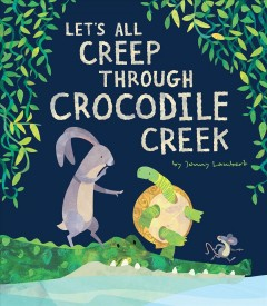 Let's all creep through Crocodile Creek - Jonathan Lambert
