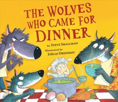 The wolves who came for dinner - Steve Smallman