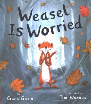Weasel is worried - Ciara Gavin