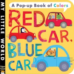 Red car, blue car : a pop-up book of colors - Jonathan Litton