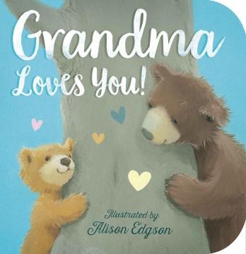 Grandma loves you! - Danielle McLean