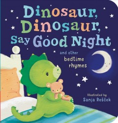 Dinosaur, dinosaur, say goodnight - Sanja Rešcek