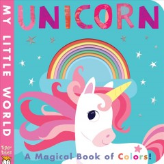 Unicorn : a magical book of colors - Patricia Hegarty