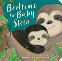 Bedtime for baby sloth - Danielle McLean