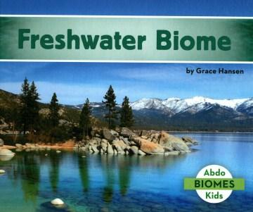 Freshwater biome - Grace Hansen
