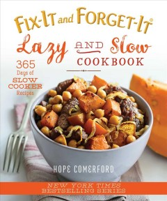 Fix-it and forget-it. Lazy and slow cookbook : 365 days of slow cooker recipes - Hope Comerford