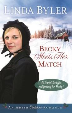 Becky meets her match : an Amish Christmas romance - Linda Byler