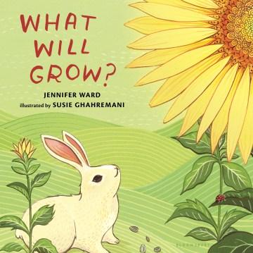What will grow? - Jennifer Ward