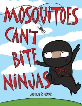 Mosquitoes can't bite ninjas - Jordan P Novak
