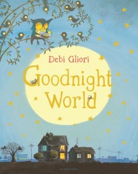 Goodnight world - Debi Gliori