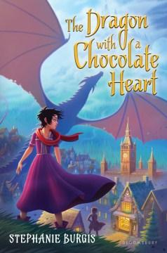 The dragon with a chocolate heart - Stephanie Burgis