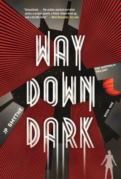Way down dark - J. P. (James P.) Smythe