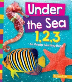 Under the sea 1, 2, 3 : an ocean counting book - Tracey E Dils