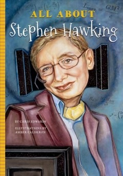All about Stephen Hawking - Chris(Biographer) Edwards