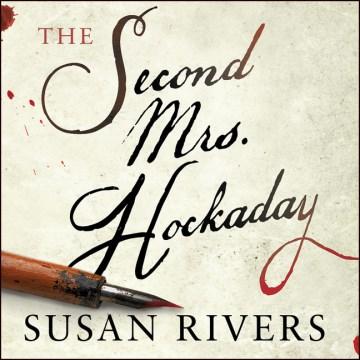 The second Mrs. Hockaday : a novel - Susan Rivers