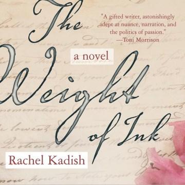 The weight of ink : a novel - Rachel Kadish