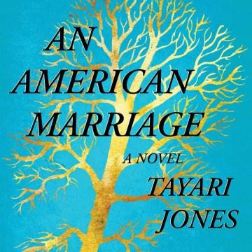 An American marriage : a novel - Tayari Jones