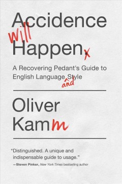 Accidence will happen : the non-pedantic guide to English usage - Oliver Kamm