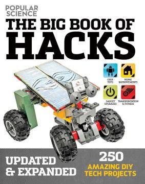 Big Book of Hacks : 250 Amazing DIY Tech Projects -  Popular Science (COR)