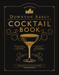 Official Downton Abbey Cocktail Book - Julian (FRW) Downton Abbey (CRT); Fellowes