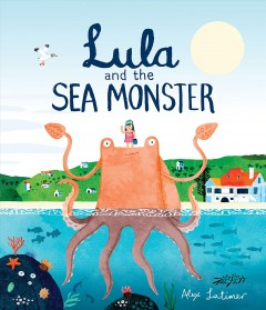 Lula and the sea monster - Alex Latimer