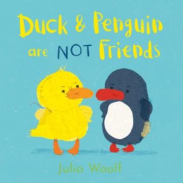 Duck & Penguin are NOT friends - Julia Woolf