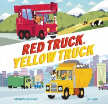 Red truck, yellow truck - Michelle1977-author.(Michelle Jane) Robinson
