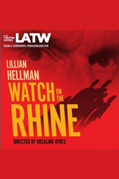 Watch on the Rhine - Lillian Hellman