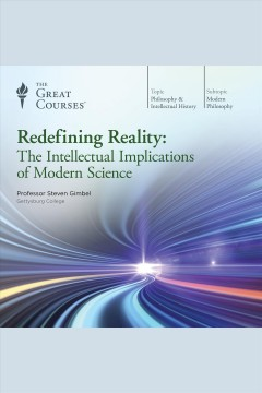 Redefining reality : the intellectual implications of modern science - Steven Gimbel