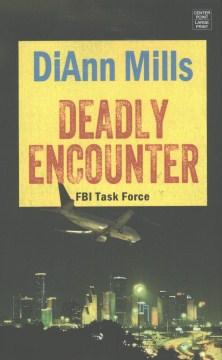 Deadly encounter - DiAnn Mills