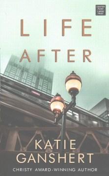 Life after - Katie Ganshert