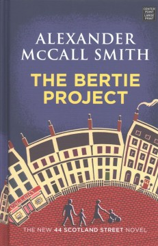 The Bertie project - Alexander McCall Smith
