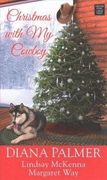 Christmas With My Cowboy - Diana; McKenna Palmer