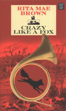 Crazy like a fox - Rita Mae Brown