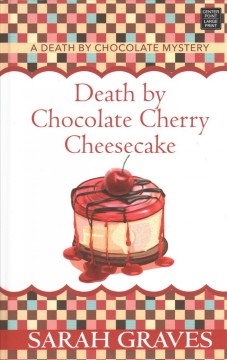 Death by chocolate cherry cheesecake - Sarah Graves