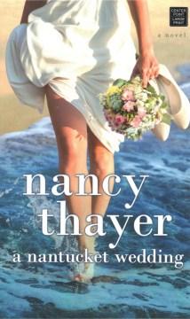 A Nantucket wedding : a novel - Nancy Thayer