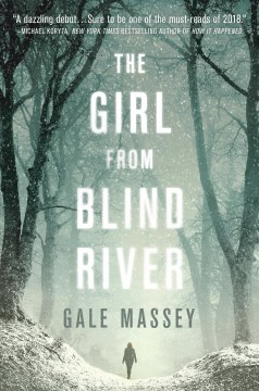 The girl from Blind River : a novel - Gale Massey