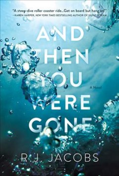 And Then You Were Gone - R. J Jacobs