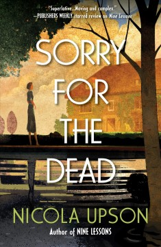 Sorry for the dead : a Josephine Tey mystery - Nicola Upson