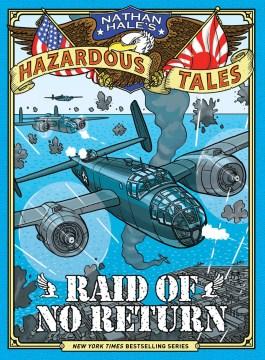 Raid of no return : a World War II tale. Issue 7. - Nathan Hale