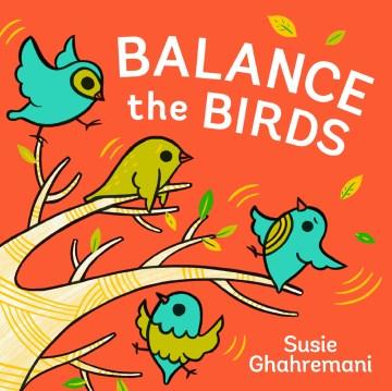 Balance the birds - Susie Ghahremani
