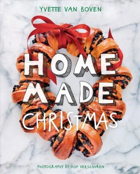 Home Made Christmas : - Yvette Van Boven