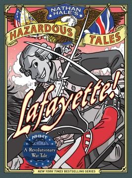 Lafayette! : a Revolutionary War tale - Nathan Hale
