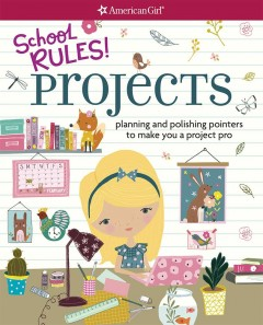 School Rules! Projects : Planning and Polishing Pointers to Make You a Project Pro - Emma MacLaren; Upsher Henke