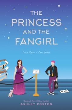 Princess and the Fangirl : A Geekerella Fairytale - Ashley Poston